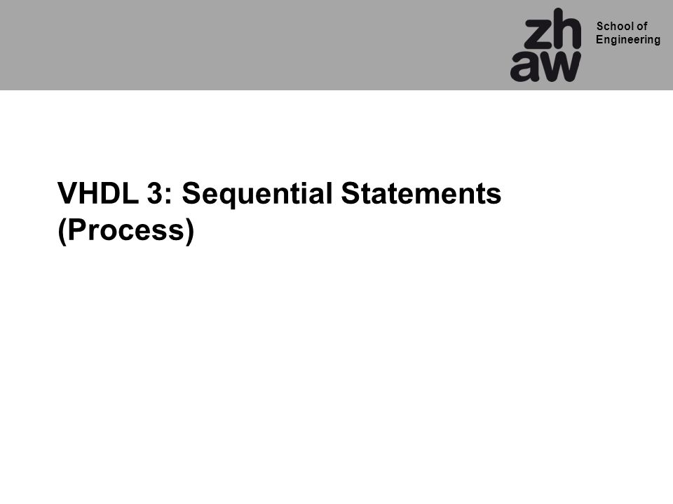 VHDL 3: Sequential Statements (Process)