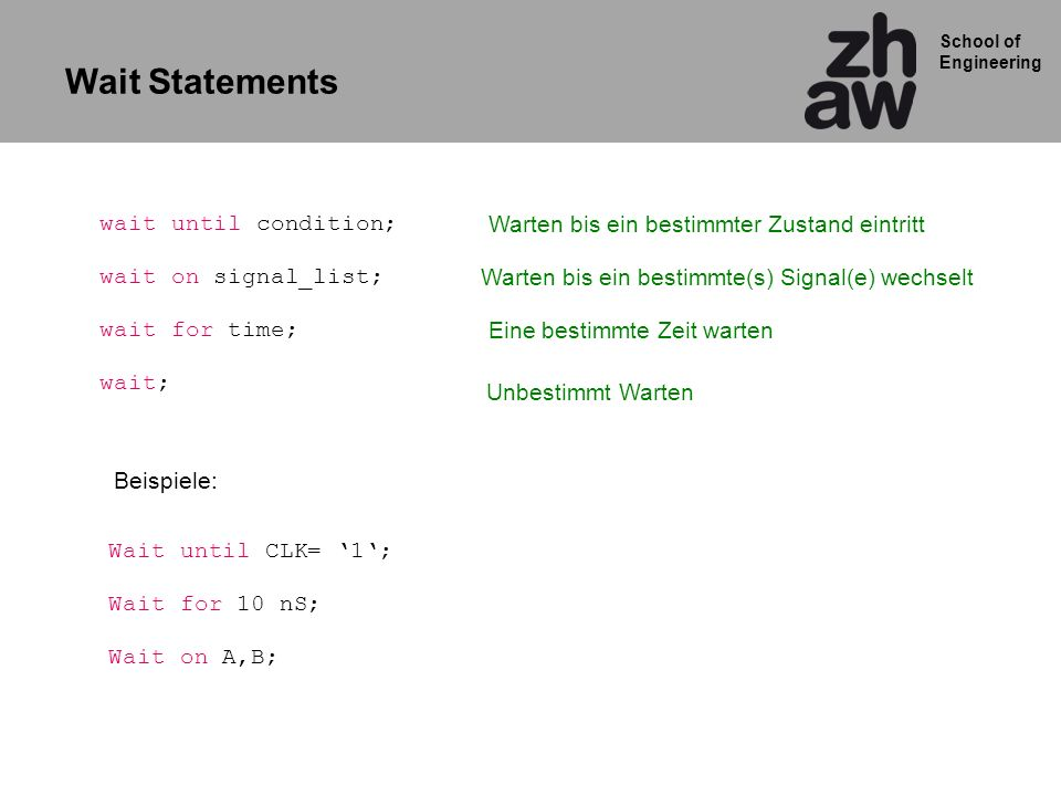 Wait Statements wait until condition;