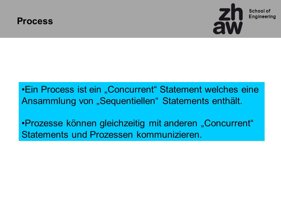 """Process Ein Process ist ein """"Concurrent Statement welches eine Ansammlung von """"Sequentiellen Statements enthält."""