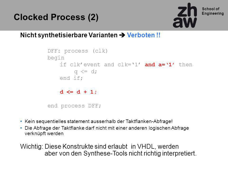 Clocked Process (2) Nicht synthetisierbare Varianten  Verboten !!