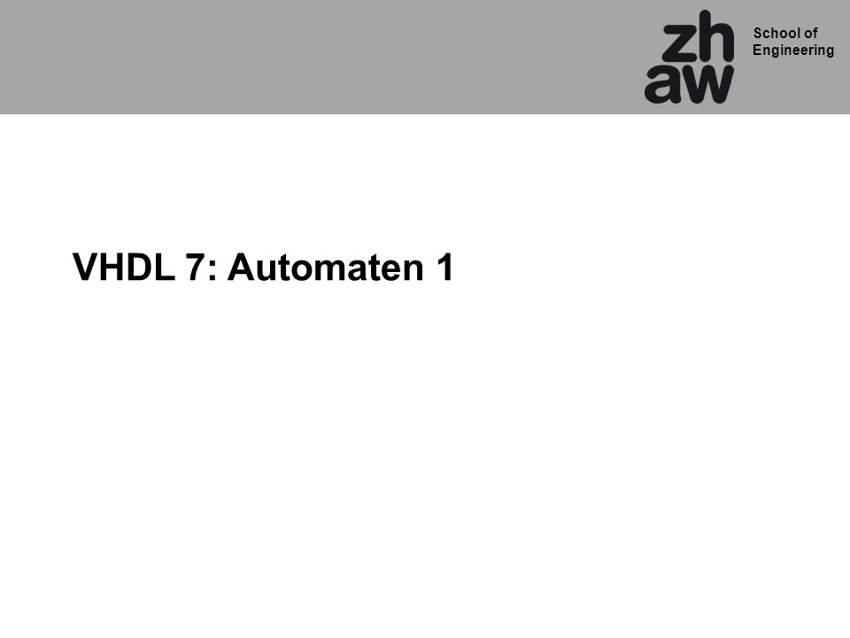 VHDL 7: Automaten 1