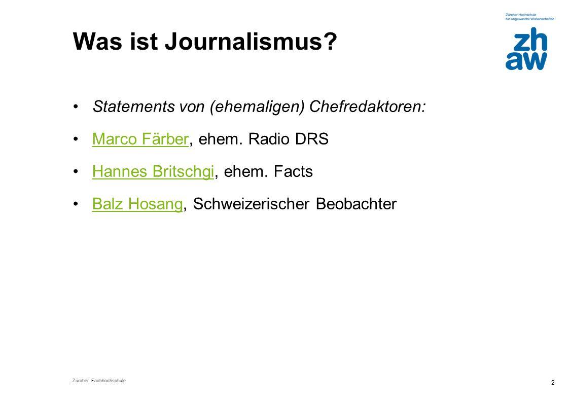 Was ist Journalismus Statements von (ehemaligen) Chefredaktoren: