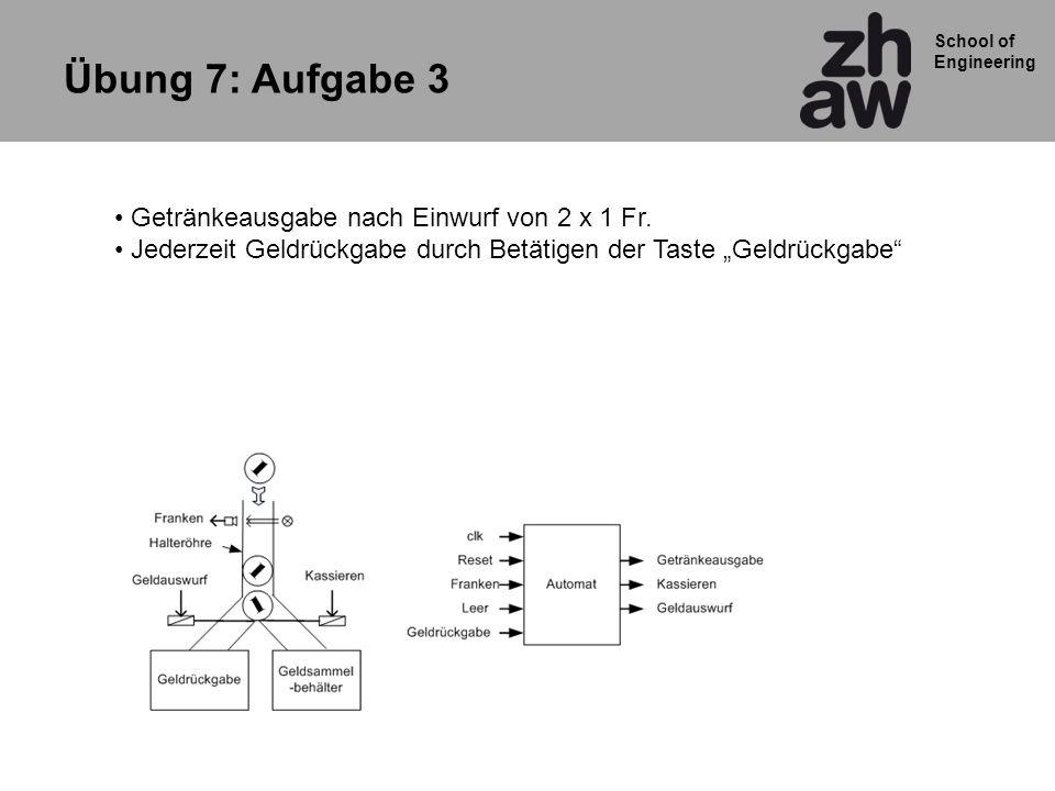 Übung 7: Aufgabe 3 Getränkeausgabe nach Einwurf von 2 x 1 Fr.