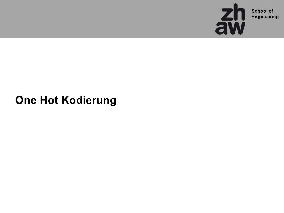 One Hot Kodierung