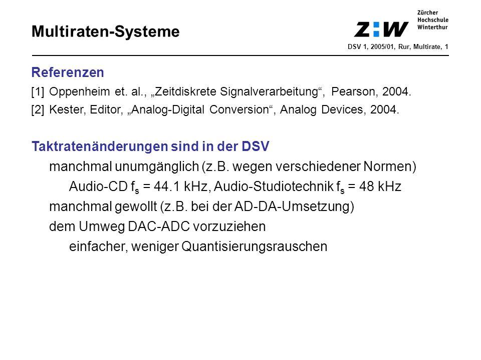 Multiraten-Systeme Referenzen Taktratenänderungen sind in der DSV