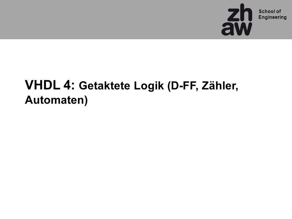 VHDL 4: Getaktete Logik (D-FF, Zähler, Automaten)