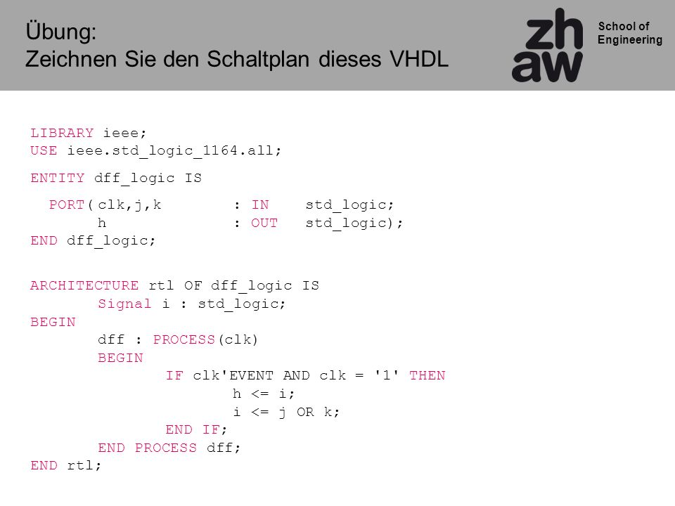 Übung: Zeichnen Sie den Schaltplan dieses VHDL