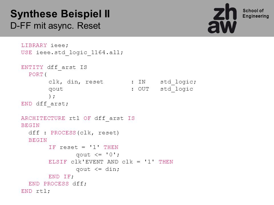 Synthese Beispiel II D-FF mit async. Reset LIBRARY ieee;