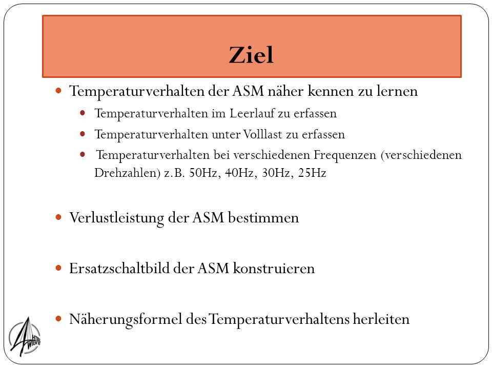 Ziel Temperaturverhalten der ASM näher kennen zu lernen