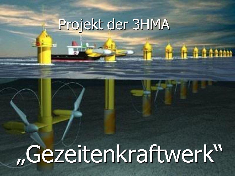 """Projekt der 3HMA """"Gezeitenkraftwerk"""