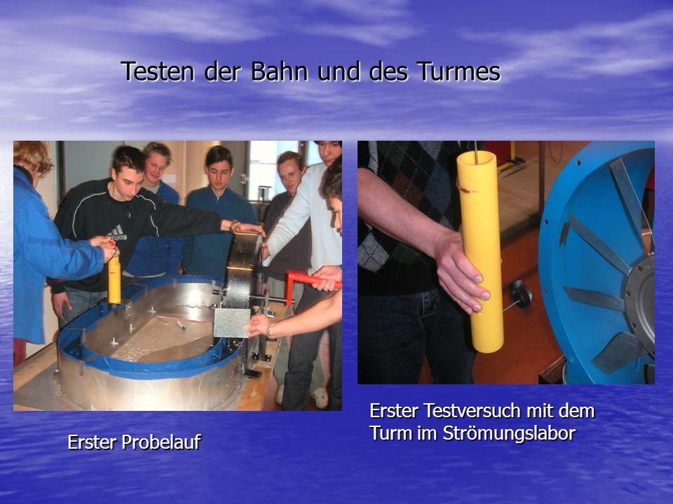 Testen der Bahn und des Turmes