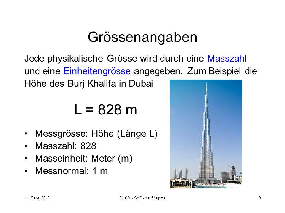 Grössenangaben Jede physikalische Grösse wird durch eine Masszahl. und eine Einheitengrösse angegeben. Zum Beispiel die.