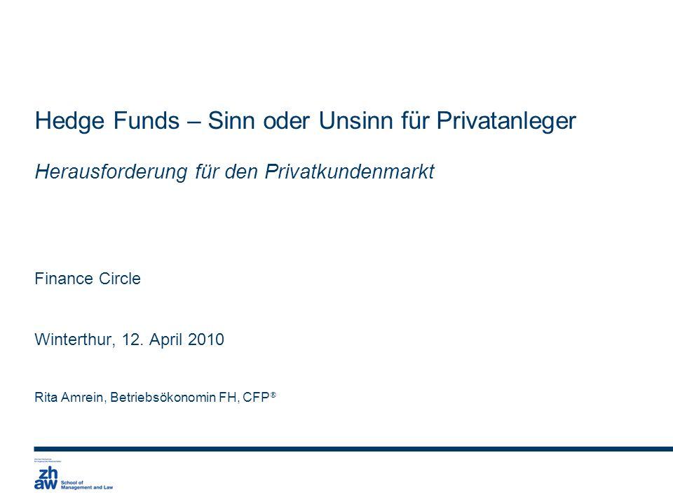 Hedge Funds – Sinn oder Unsinn für Privatanleger Herausforderung für den Privatkundenmarkt
