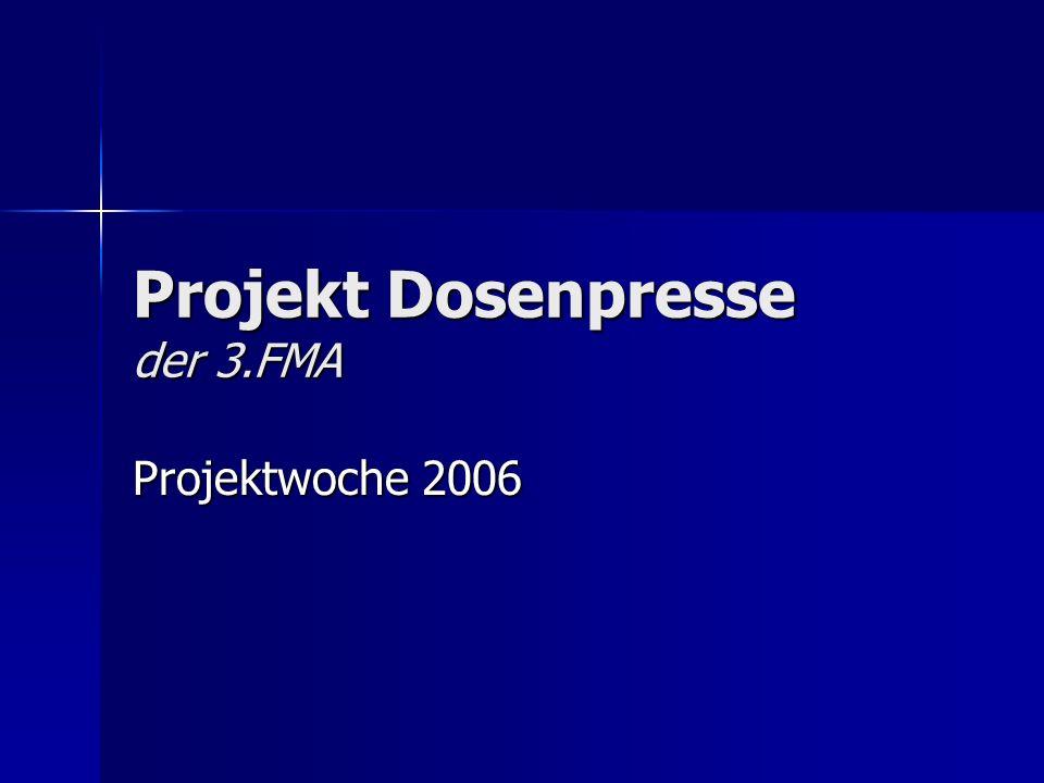 Projekt Dosenpresse der 3.FMA