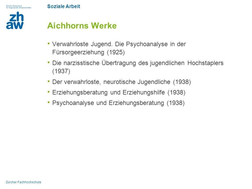 Aichhorns Werke Verwahrloste Jugend. Die Psychoanalyse in der Fürsorgeerziehung (1925)
