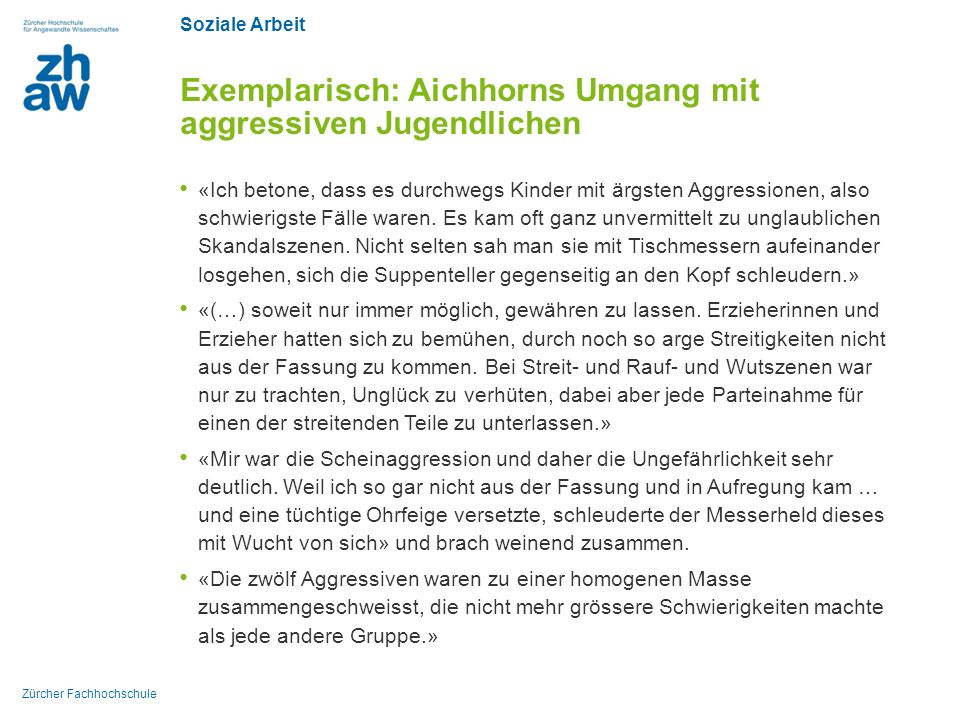 Exemplarisch: Aichhorns Umgang mit aggressiven Jugendlichen
