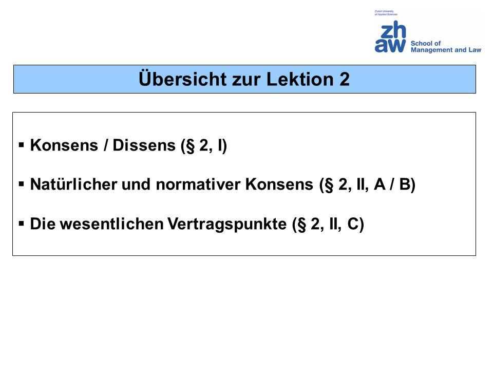 Übersicht zur Lektion 2 Konsens / Dissens (§ 2, I)