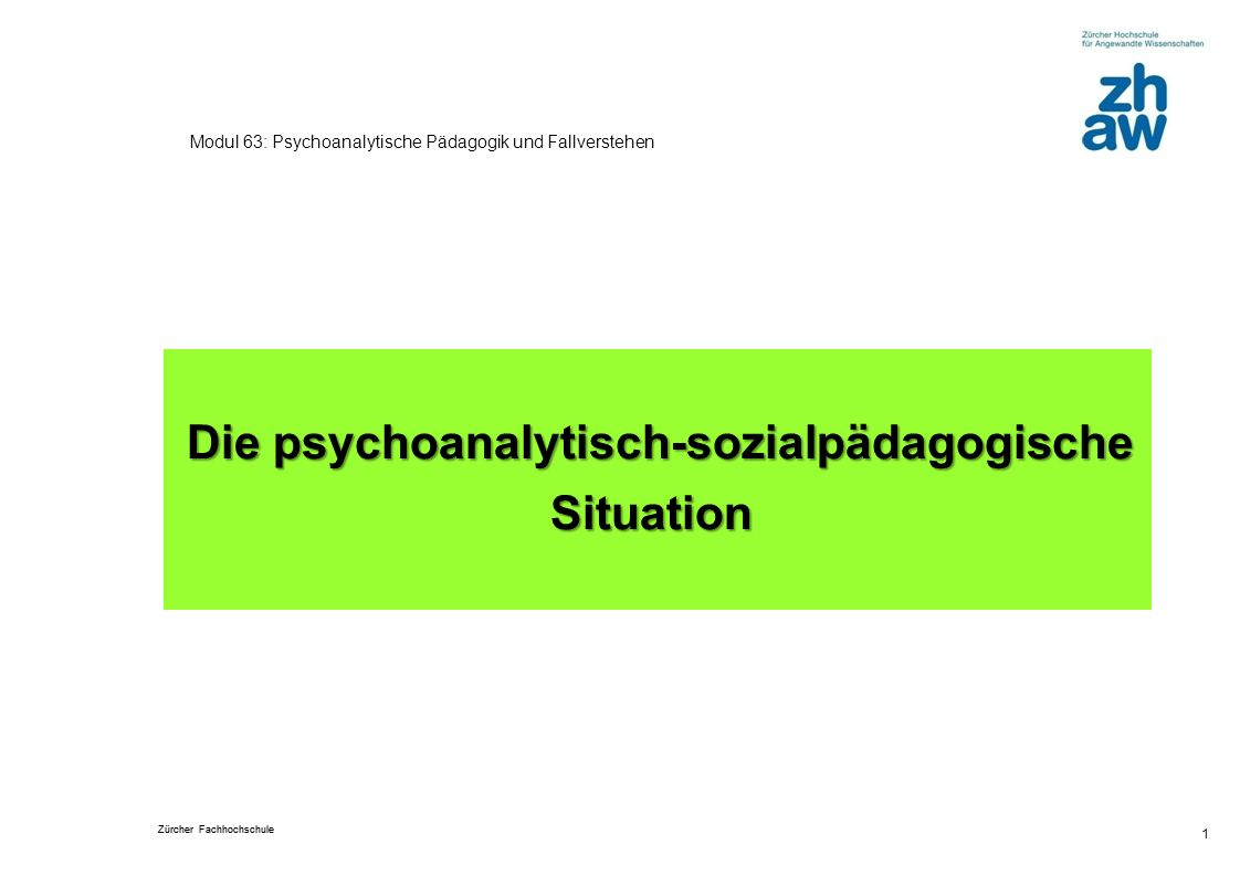 Situation Die psychoanalytisch-sozialpädagogische
