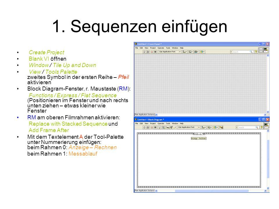 1. Sequenzen einfügen Create Project Blank VI öffnen