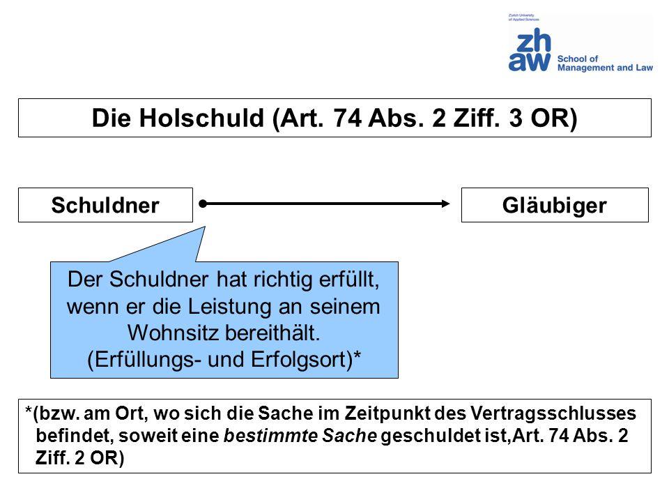 Die Holschuld (Art. 74 Abs. 2 Ziff. 3 OR)