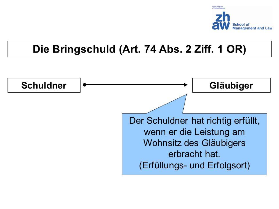 Die Bringschuld (Art. 74 Abs. 2 Ziff. 1 OR)