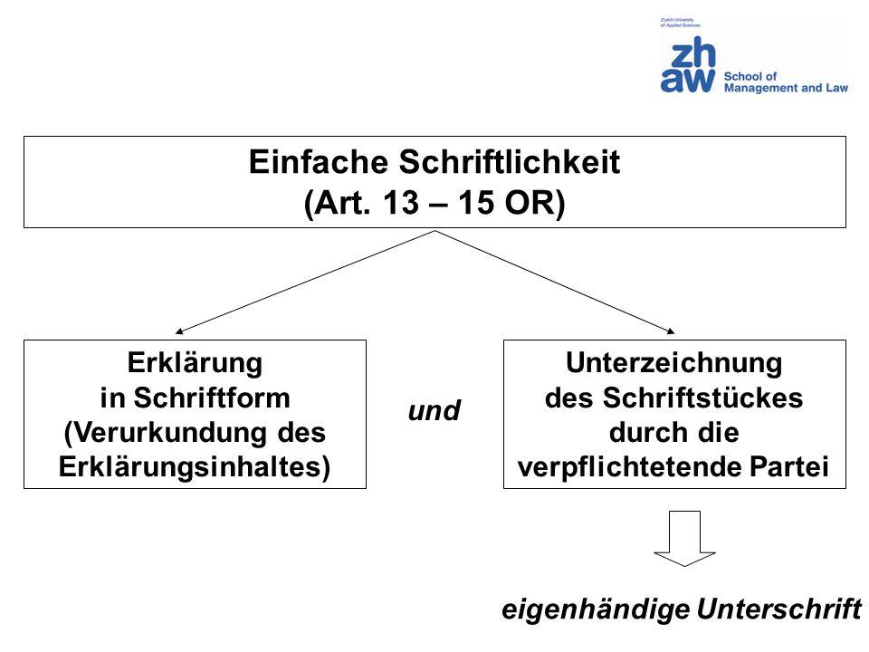 Einfache Schriftlichkeit (Art. 13 – 15 OR)