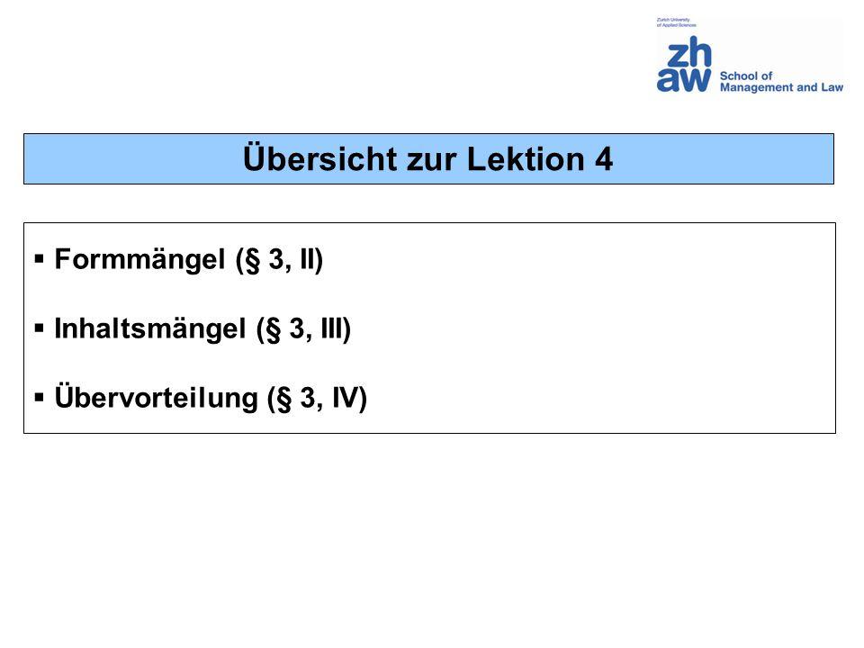 Übersicht zur Lektion 4 Formmängel (§ 3, II) Inhaltsmängel (§ 3, III)