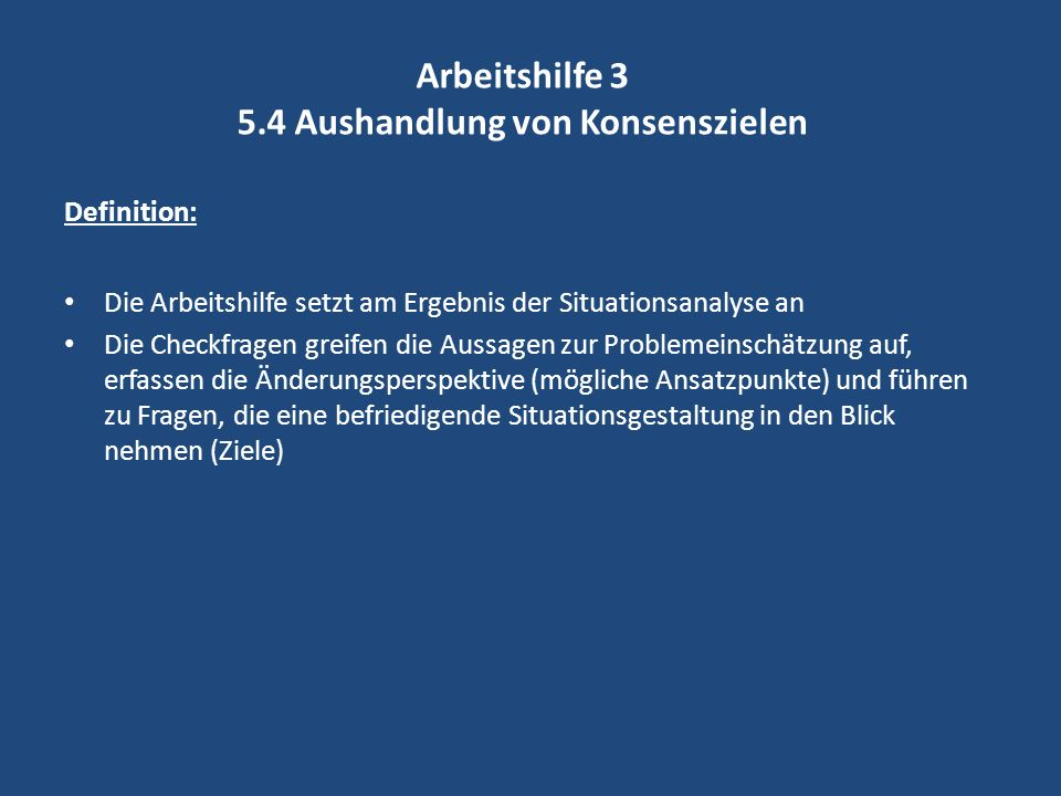 Arbeitshilfe 3 5.4 Aushandlung von Konsenszielen