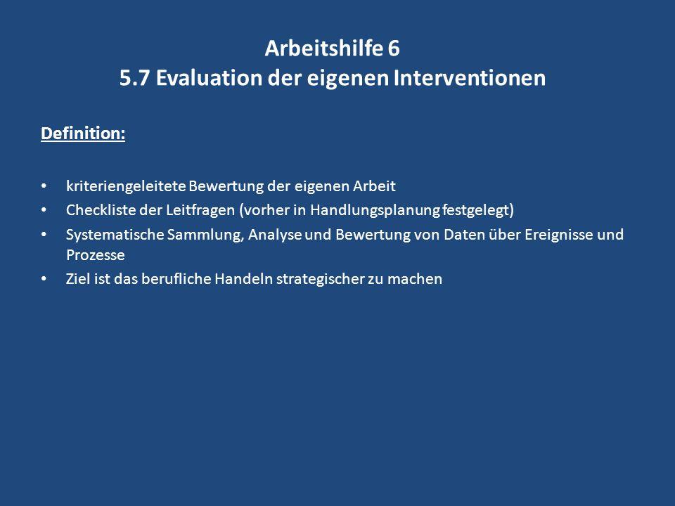 Arbeitshilfe 6 5.7 Evaluation der eigenen Interventionen