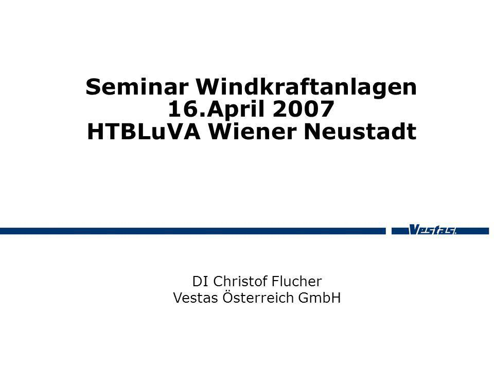 Seminar Windkraftanlagen 16.April 2007 HTBLuVA Wiener Neustadt
