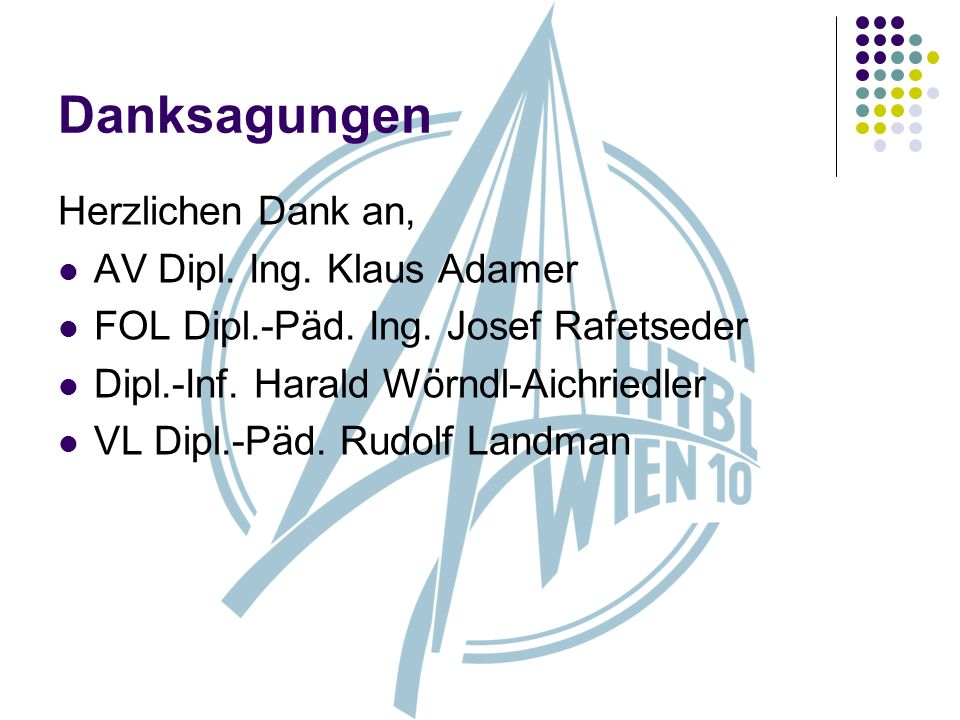 Danksagungen Herzlichen Dank an, AV Dipl. Ing. Klaus Adamer