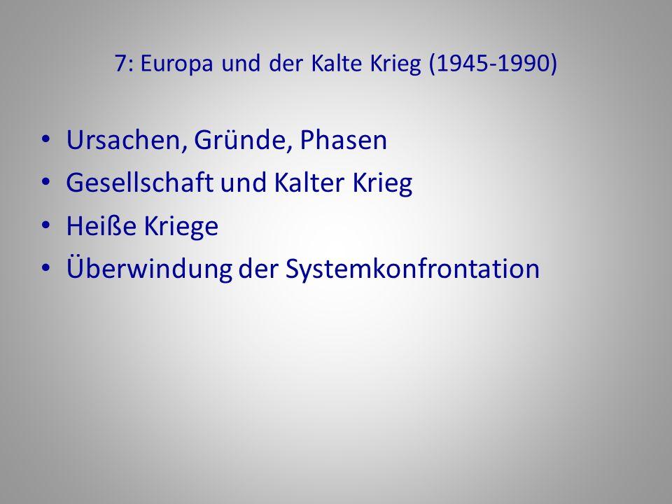 7: Europa und der Kalte Krieg (1945-1990)