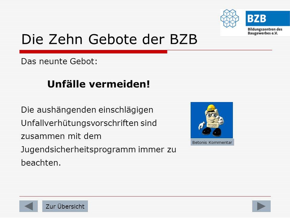 Die Zehn Gebote der BZB Unfälle vermeiden! Das neunte Gebot: