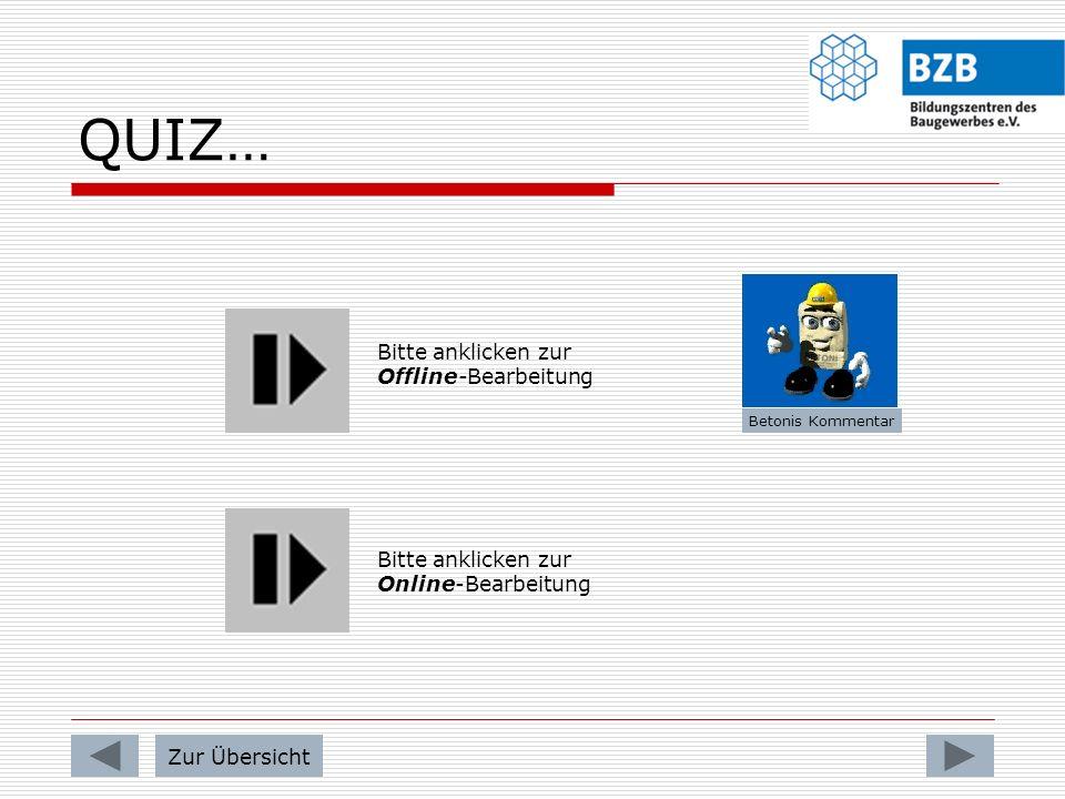 QUIZ… Bitte anklicken zur Offline-Bearbeitung Bitte anklicken zur