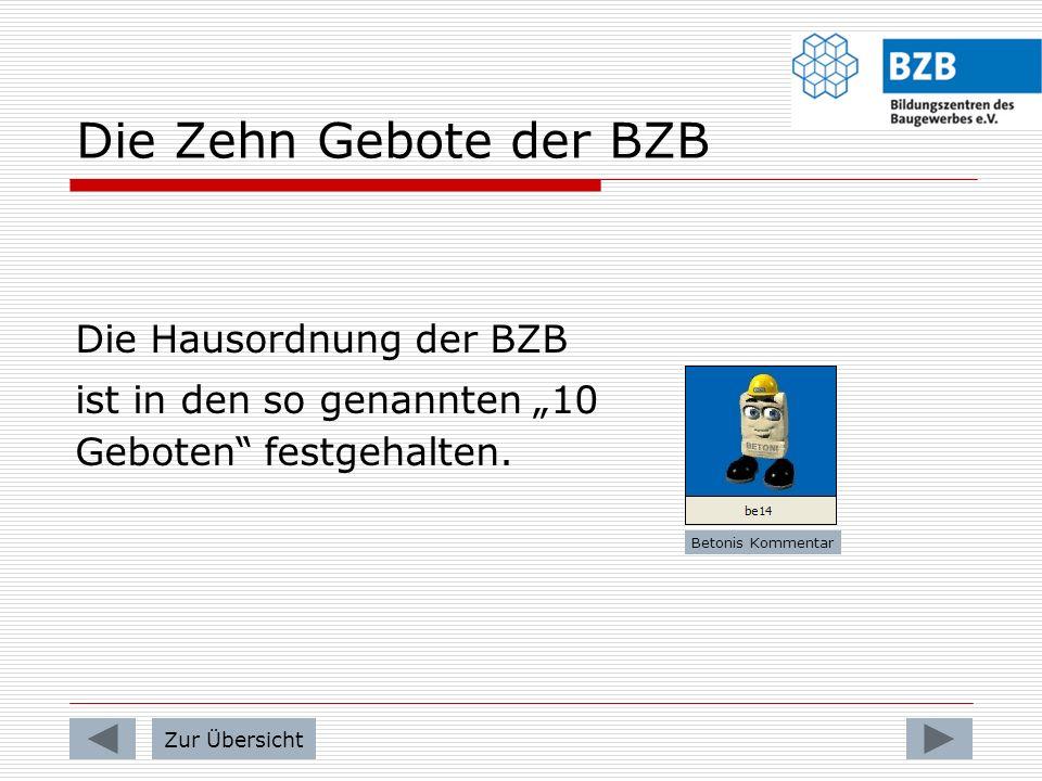 Die Zehn Gebote der BZB Die Hausordnung der BZB