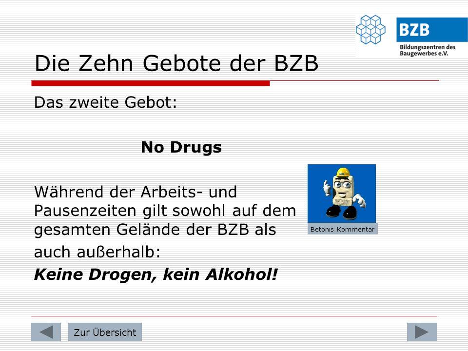 Die Zehn Gebote der BZB Das zweite Gebot: No Drugs