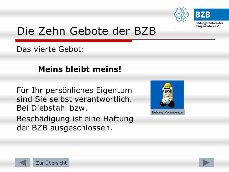 Die Zehn Gebote der BZB Das vierte Gebot: Meins bleibt meins!