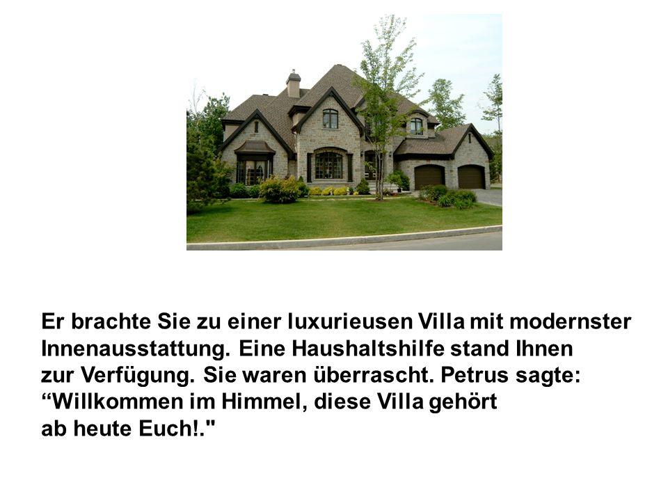Er brachte Sie zu einer luxurieusen Villa mit modernster