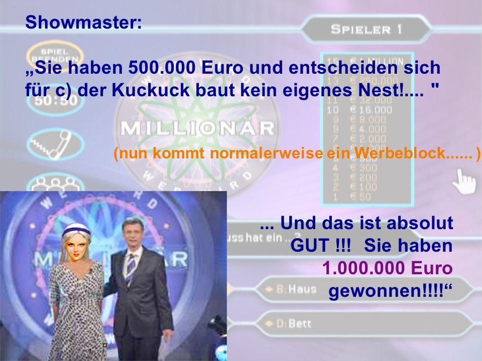... Und das ist absolut GUT !!! Sie haben 1.000.000 Euro gewonnen!!!!