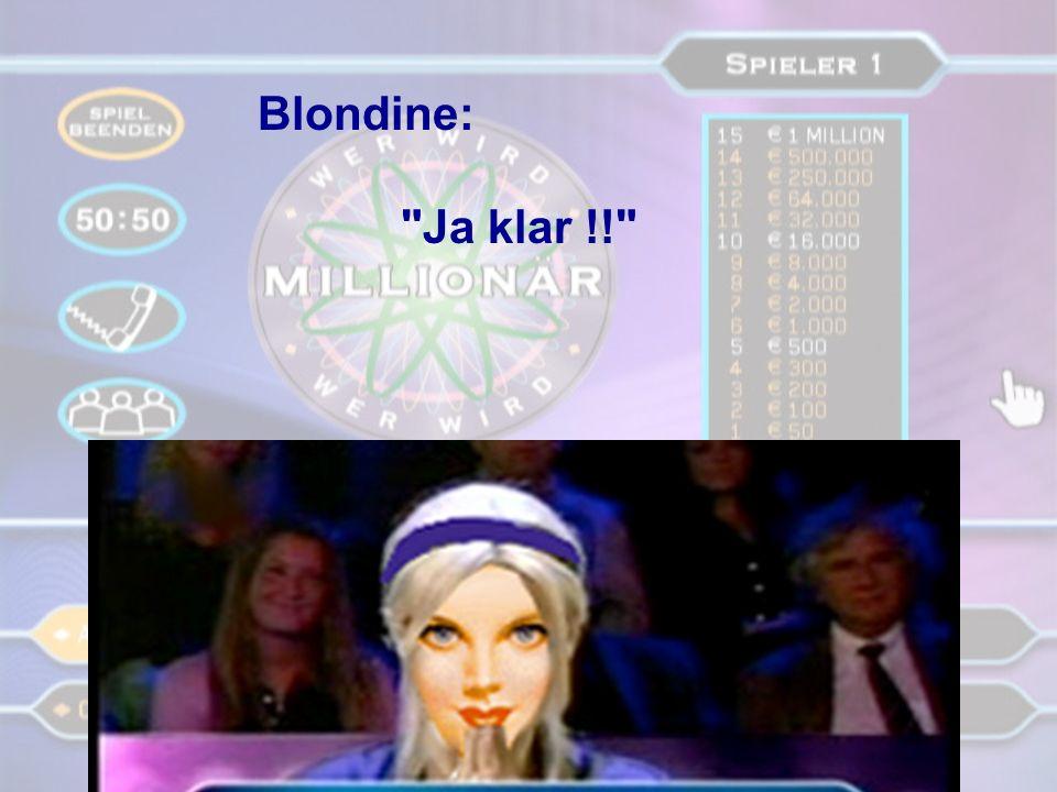 Blondine: Ja klar !!