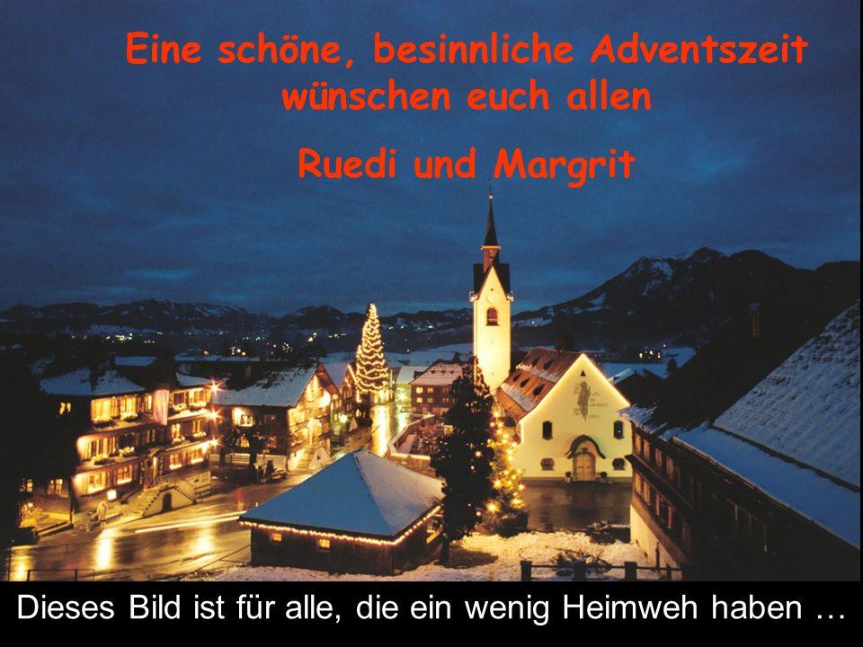 Eine schöne, besinnliche Adventszeit wünschen euch allen