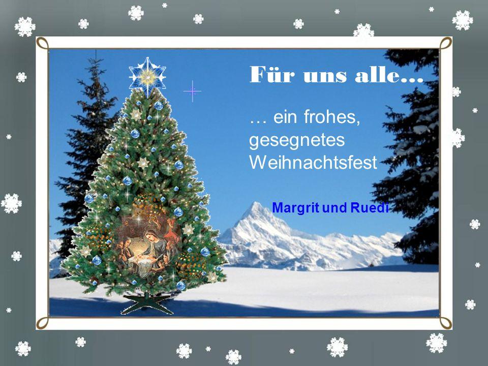 Für uns alle… … ein frohes, gesegnetes Weihnachtsfest