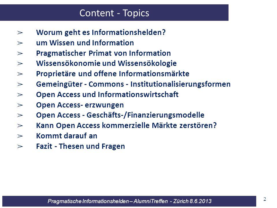 Content - Topics Worum geht es Informationshelden