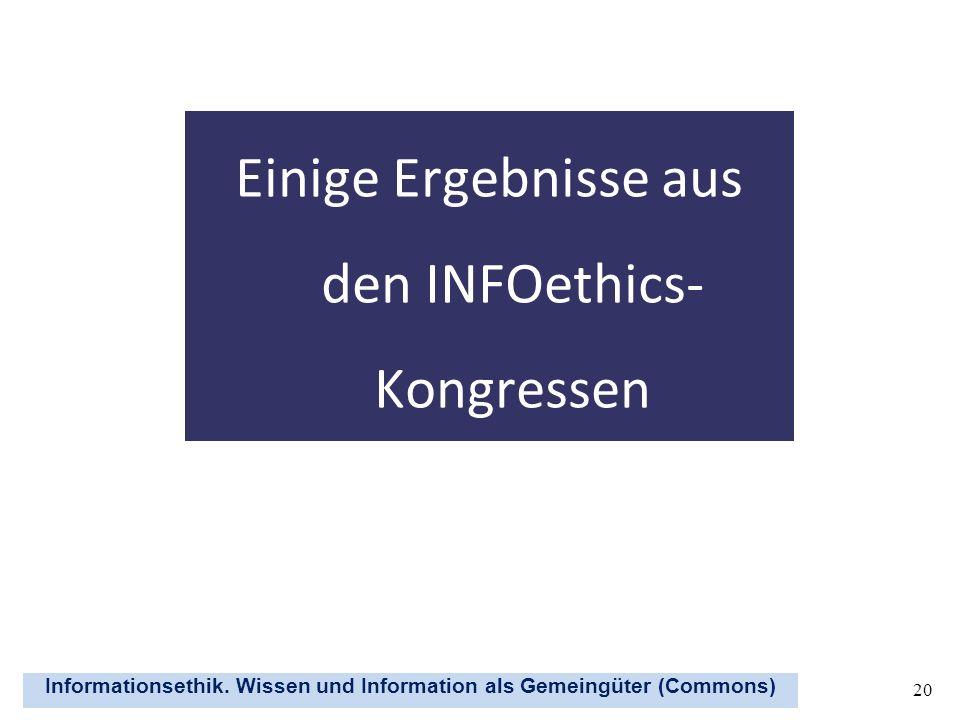 Einige Ergebnisse aus den INFOethics-Kongressen