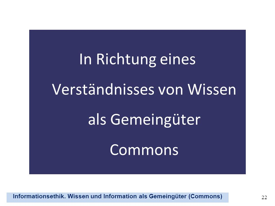 In Richtung eines Verständnisses von Wissen als Gemeingüter Commons