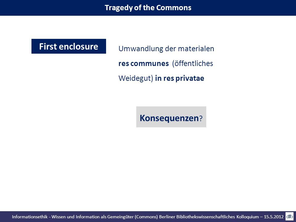 First enclosure Konsequenzen Tragedy of the Commons