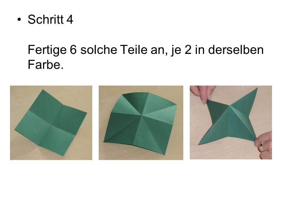 Schritt 4 Fertige 6 solche Teile an, je 2 in derselben Farbe.