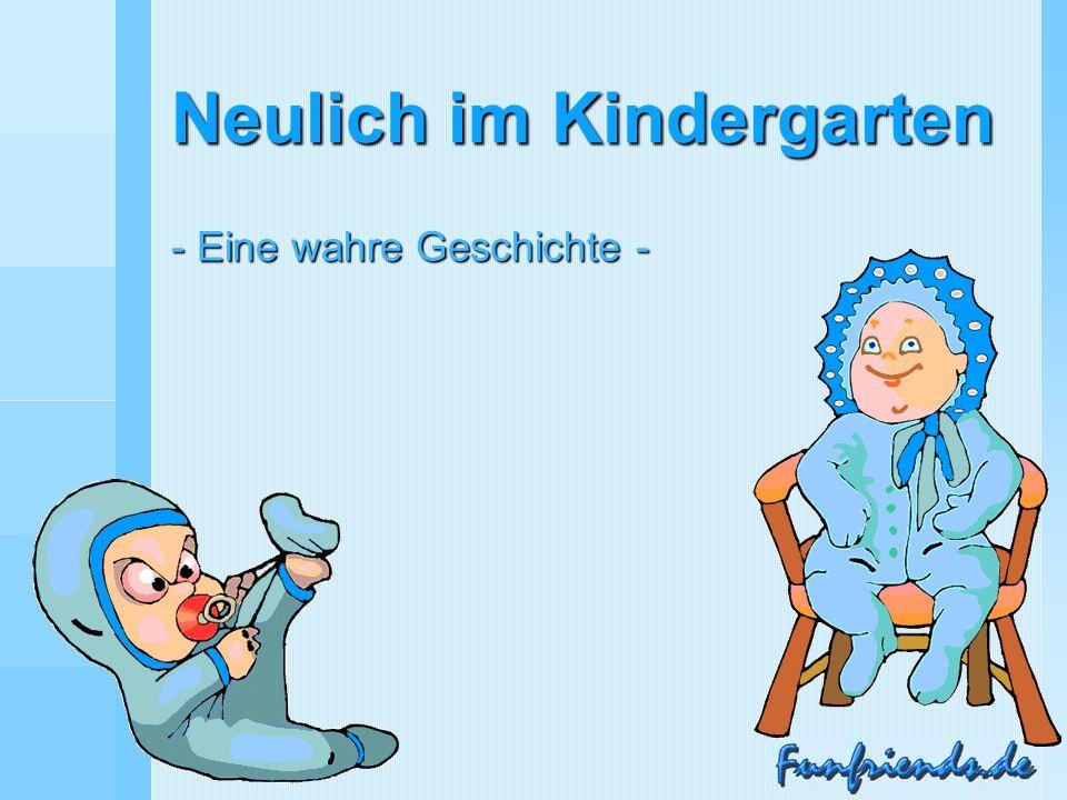 Neulich im Kindergarten