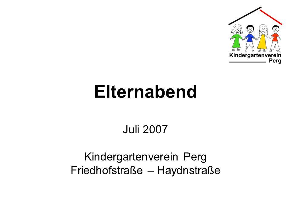 Juli 2007 Kindergartenverein Perg Friedhofstraße – Haydnstraße