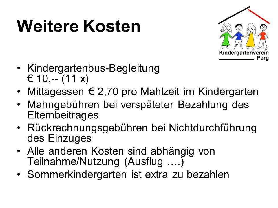 Weitere Kosten Kindergartenbus-Begleitung € 10,-- (11 x)